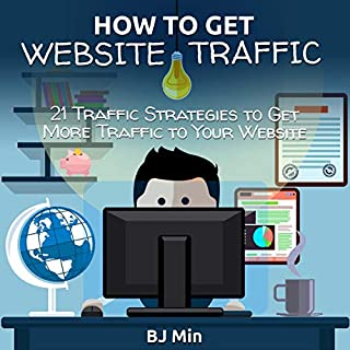 How to Get Website Traffic: 21 Traffic Strategies to Get More Traffic to Your Website                   By:                                                                                                                                 BJ Min                               Narrated by:                                                                                                                                 Greg Jake Gibbins                      Length: 40 mins     Not rated yet     Overall 0.0