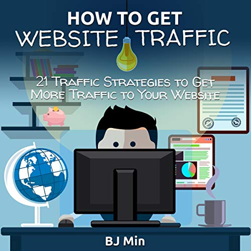 How to Get Website Traffic: 21 Traffic Strategies to Get More Traffic to Your Website audiobook cover art