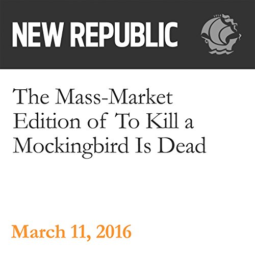 The Mass-Market Edition of To Kill a Mockingbird Is Dead audiobook cover art