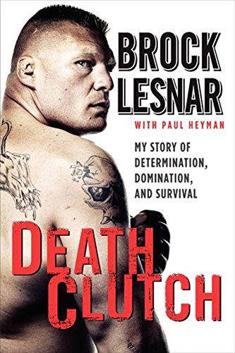 Buchseite und Rezensionen zu 'Death Clutch: My Story of Determination, Domination, and Survival' von Lesnar, Brock