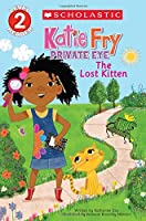 The Lost Kitten (Scholastic Readers, Level 2: Katie Fry, Private Eye)