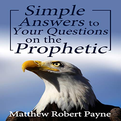 Simple Answers to Your Questions on the Prophetic cover art