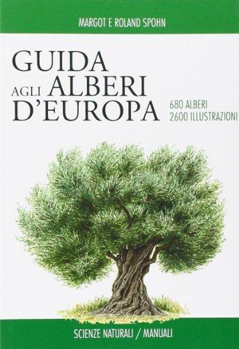 Guida degli alberi d'Europa. Ediz. illustrata