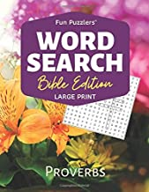 "Word Search: Bible Edition Proverbs: 8.5"" x 11"" Large Print (Fun Puzzlers Large Print Word Search Books)"