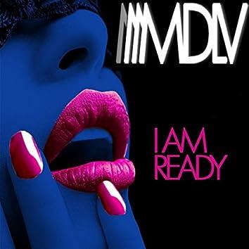 I Am Ready