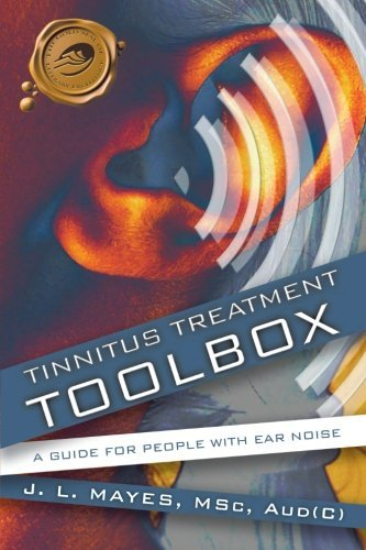 [(Tinnitus Treatment Toolbox: A Guide for People with Ear Noise)] [Author: J. L. Mayes] published on (January, 2010)