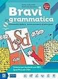 Bravi in grammatica. BES specifico per DSA, Per la Scuola media. Con e-book. Con espansione online