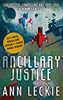 Ancillary Justice: THE HUGO, NEBULA AND ARTHUR C. CLARKE AWARD WINNER (Imperial Radch)