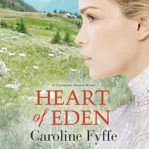 Heart of Eden: Colorado Hearts, Book 1