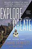 Explore/Create: My Life in Pursuit of New Frontiers, Hidden...