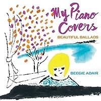 My Piano Covers by BEEGIE ADAIR