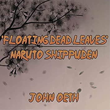 """Floating Dead Leaves (From """"Naruto Shippuden"""")"""