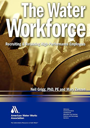 The Water Workforce: Strategies for Recruiting and Retaining High-Performance Employees