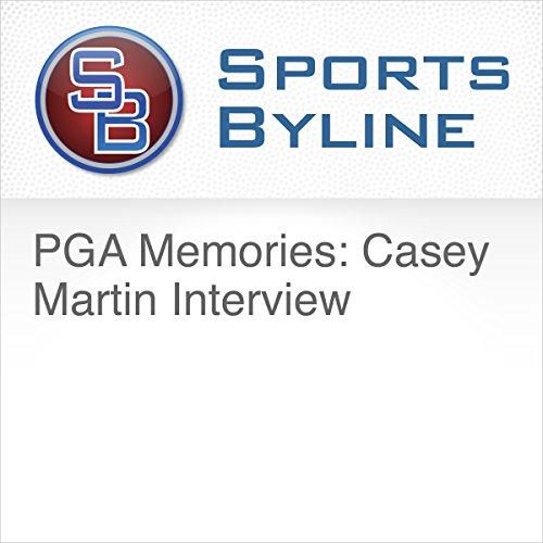 PGA Memories: Casey Martin Interview audiobook cover art