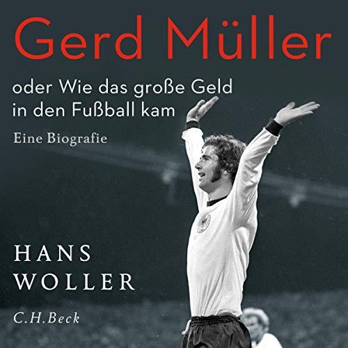 Gerd Müller oder Wie das große Geld in den Fußball kam Titelbild