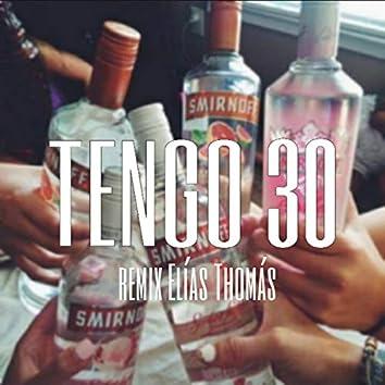 Tengo 30 X (Remix)