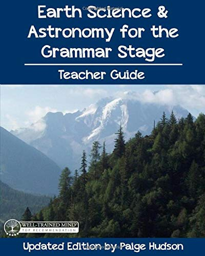 Compare Textbook Prices for Earth Science and Astronomy for the Grammar Stage Teacher Guide  ISBN 9781935614340 by Hudson, Paige