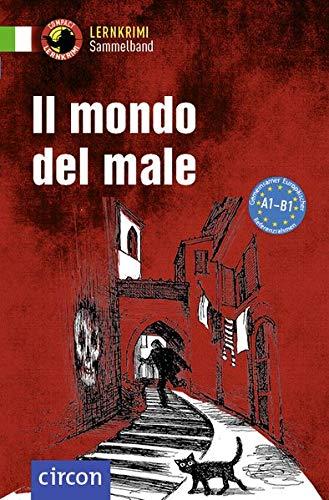 Il mondo del male: Italienisch A1-B1 (Compact Lernkrimi Sammelband)