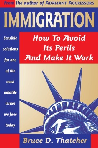 Immigration: How to Avoid Its Perils and Make It Work