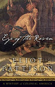 Eye of the Raven: A Mystery of Colonial America (The Bone Rattler Series Book 2)