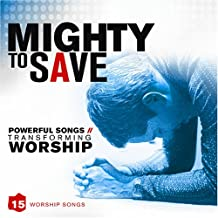 mighty to save cd songs