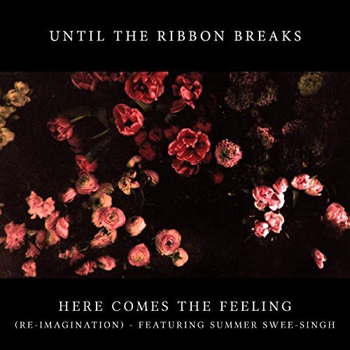 Until The Ribbon Breaks feat. Summer Swee-Singh