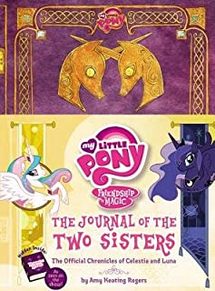 My Little Pony( The Journal of the Two Sisters( The Official Chronicles of Princesses Celestia and Luna)[MY LITTLE PONY THE JOURNAL OF][Hardcover]
