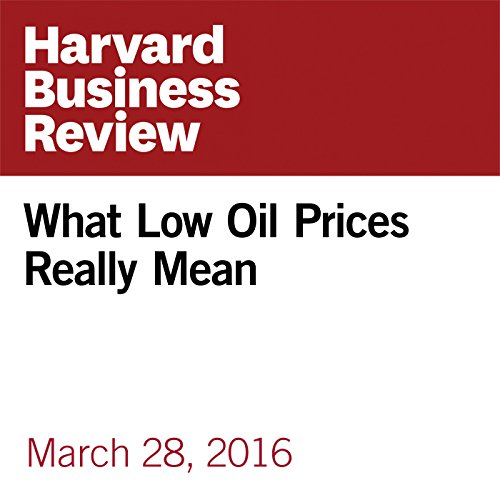 『What Low Oil Prices Really Mean』のカバーアート