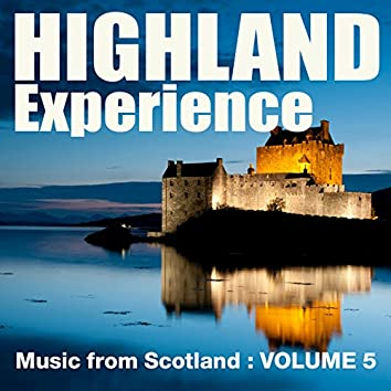 Highland Experience - Music from Scotland, Vol. 5