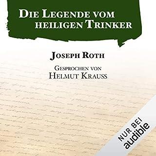 Die Legende vom heiligen Trinker                   Autor:                                                                                                                                 Joseph Roth                               Sprecher:                                                                                                                                 Helmut Krauss                      Spieldauer: 1 Std. und 21 Min.     160 Bewertungen     Gesamt 4,3