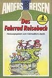 Anders reisen: Das FahrradReisebuch.