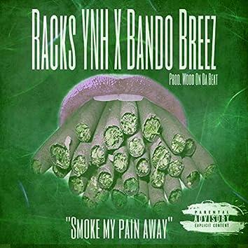 Smoke My Pain Away