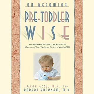 On Becoming Pre-Toddlerwise     From Babyhood to Toddlerhood (Parenting Your Twelve to Eighteen Month Old)              Written by:                                                                                                                                 Gary Ezzo,                                                                                        Robert Bucknam MD                               Narrated by:                                                                                                                                 William Crockett                      Length: 4 hrs and 11 mins     Not rated yet     Overall 0.0