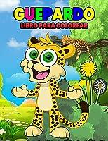 Guepardo Libro para Colorear: Maravilloso libro de guepardos para niños, chicos y chicas, libro para colorear de leopardo ideal para niños y jóvenes a los que les gusta jugar y disfrutar con los simpáticos animales salvajes