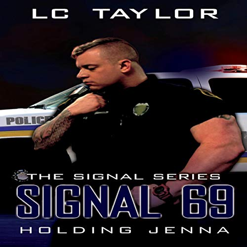 Signal 69: Holding Jenna Audiobook By LC Taylor cover art