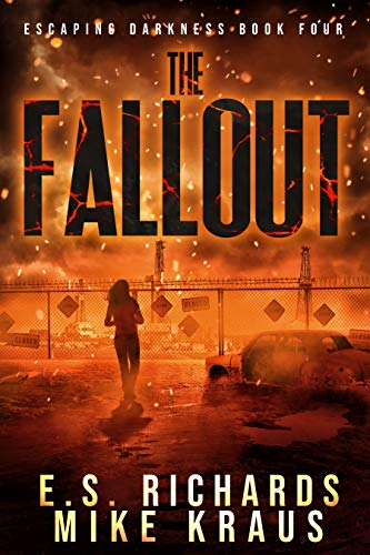 The Fallout - Escaping Darkness Book 4: (A Post-Apocalyptic Survival Thriller Series) (English Edition)