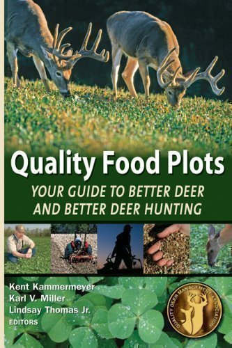 Quality Food Plots - Your Guide to Better Deer and Better Deer Hunting