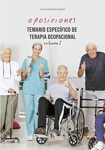 Temario específico de terapia ocupacional - volumen I (OPOSICIONES) ⭐