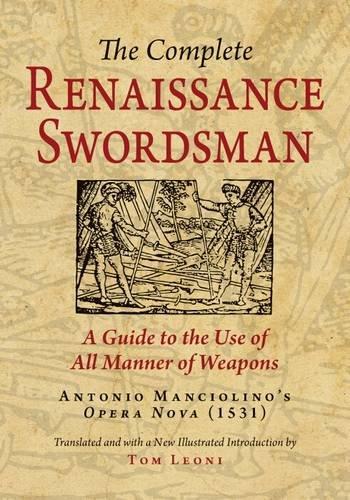 The Complete Renaissance Swordsman: Antonio Manciolino's Opera Nova (1531)