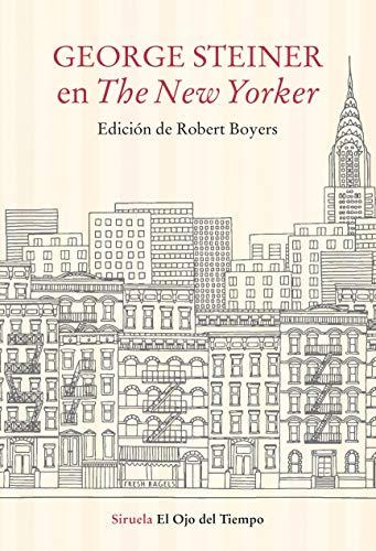 George Steiner en The New Yorker (El Ojo del Tiempo nº 39)