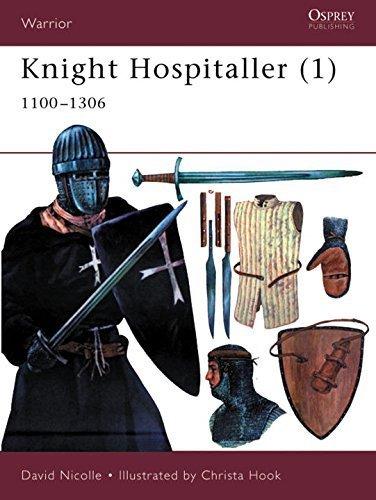 Knight Hospitaller (1): 1100-1306 (Warrior): 1100-1306 Pt.1 by David Nicolle (Illustrated, 25 Jul 2001) Paperback