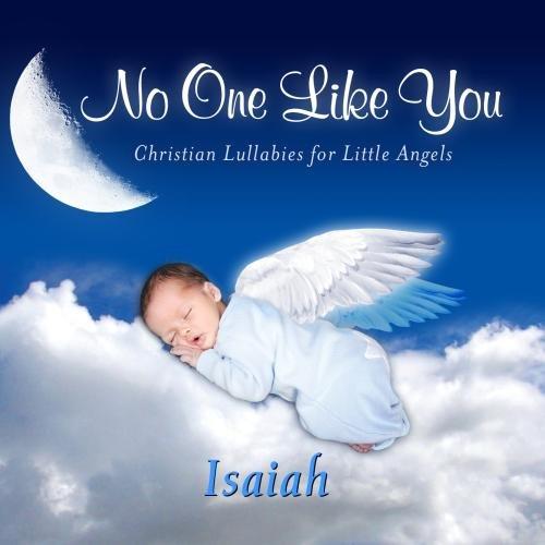 No One Like You, Personalized Lullabies for Isaiah - Pronounced ( Eye-Zay-Ah )