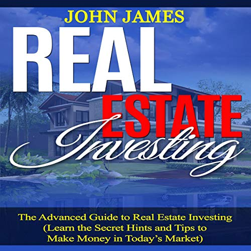 Real Estate Investing: The Advanced Guide to Real Estate Investing audiobook cover art