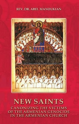New Saints: Canonizing the Victims of the Armenian Genocide