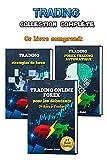 Trading: collection complète - Trading Forex pour les débutants, 3 livres en un: analyse technique, bases de système de trading automatique et 10 stratégies intraday