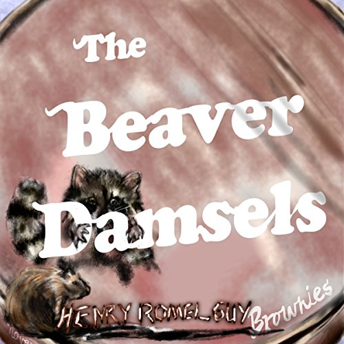 The Beaver Damsels audiobook cover art