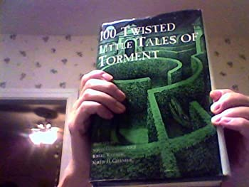 100 Twisted Little Tales of Torment 076070855X Book Cover