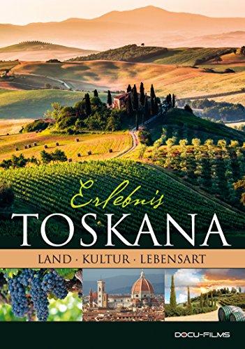 ERLEBNIS TOSKANA - Land, Kultur, Lebensart... (2015)
