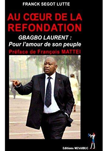 """""""EN LA KORO DE LA FONDO, Gbagbo Laurent Pro Amo De Siaj Popoloj"""""""