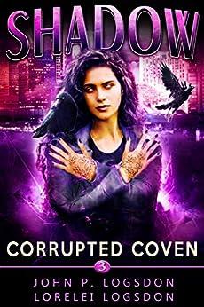 Corrupted Coven: A Wren Cooper Supernatural Thriller (Shadow Paranormal Police Department Book 3) by [John P. Logsdon, Lorelei Logsdon]